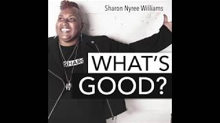 What's Good - Culture Strategist Sage Crump - Episode 3