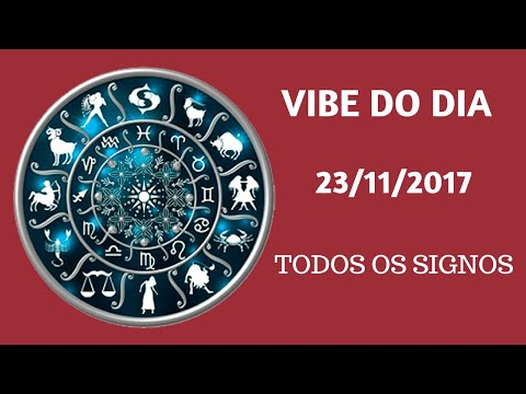 VIBE DO DIA 23/11/17 - TODOS OS SIGNOS