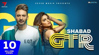 GTR : Shabad Ft.Himanshi Khurana | jaskaran riar |(Official Video) Latest Songs 2019 This week!