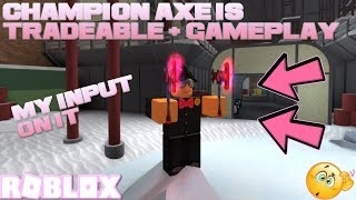 CHAMPION AXE IS TRADEABLE + MY INPUT ON IT (ROBLOX ASSASSIN) *WORTH 500 T1s*