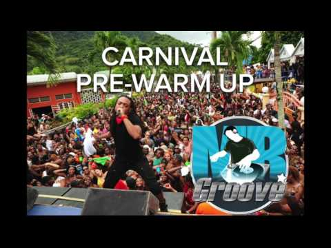 MR.GROOVE PRESENTS THE 2016 CARNIVAL PRE WARM UP MIX