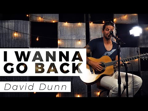 I Wanna Go Back  David Dunn  WAY Nation One Take