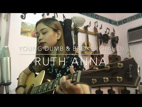 Young Dumb & Broke (Khalid) Cover - Ruth Anna