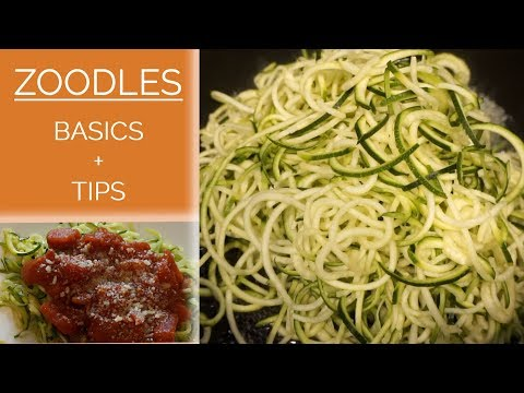 Zucchini Noodles | Basics & Tips | Spaghetti Zoodles Recipe
