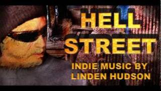 HELL STREET (Indie Song) - Indie Music By Linden Hudson