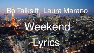 Gambar cover Bo Talks - Weekend ft. Laura Marano(Lyric Video / Lyrics)