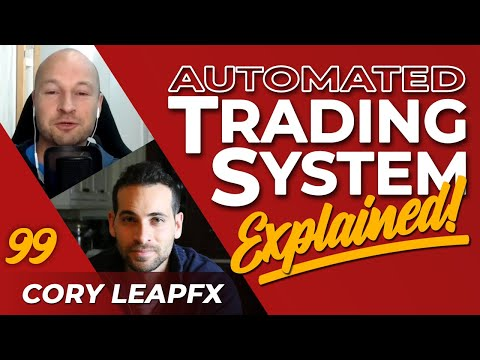 A Transparent Look Into the World of Automated Forex Trading Systems with Cory of LeapFX