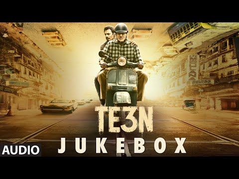 TE3N JUKEBOX (Full Audio Songs) | Amitabh Bachchan, Nawazuddin Siddiqui & Vidya Balan | T-Series