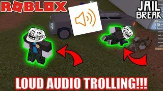LOUD AUDIO TROLLING in Roblox Jailbreak!!!