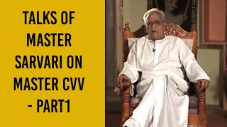 Talks of Master Sarvari on Master CVV - Part1