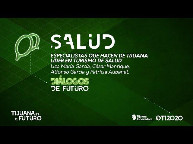 ESPECIALISTAS QUE HACEN DE TIJUANA LÍDER EN TURISMO DE SALUD