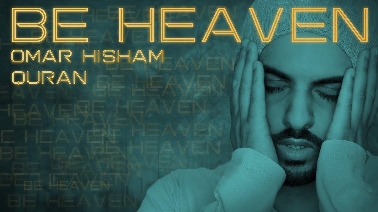 Download BE HEAVEN: Surah Al Mursalat  سورة المرسلات - القارئ عمر هشام