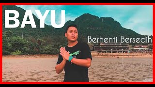 Bayu - Berhenti Bersedih [Official Video]