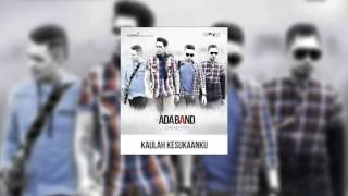 Video Ada Band - Kaulah Kesukaanku download MP3, 3GP, MP4, WEBM, AVI, FLV Desember 2017
