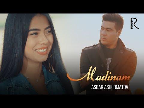 Asqar Ashurmatov - Madinam | Аскар Ашурматов - Мадинам