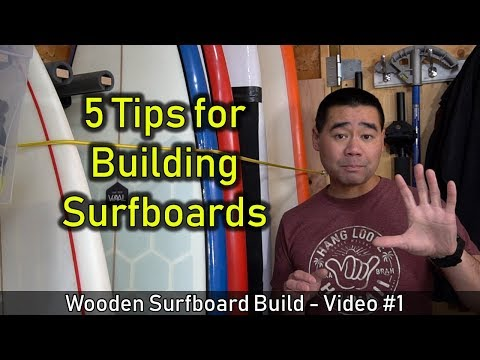 How to Make a Wooden Surfboard #01: Introduction and 5 Tips For Surfboard Building