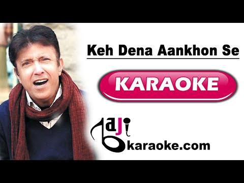 Keh dena aankhon se - VIDEO Karaoke - Alamgir - by Baji karaoke