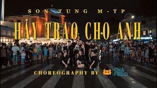 [VPOP IN PUBLIC] SƠN TÙNG M-TP | HÃY TRAO CHO ANH | Choreography by CnA