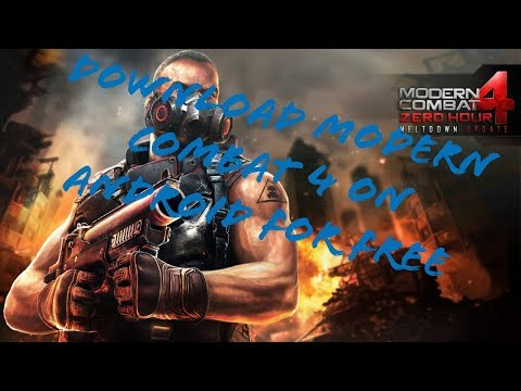 How To Download Modern Combat 4: Zero Hour On Android For Free (APK+OBB)