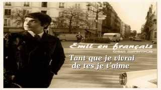 Tant que je vivrai de tes je t'aime - Emil en Français