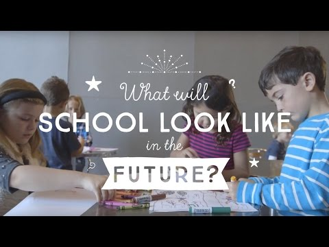 The School of the Future: There's No Limit to What School Can Be