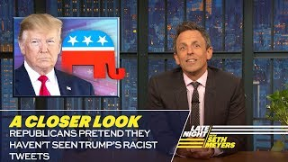 Republicans Pretend They Haven't Seen Trump's Racist Tweets: A Closer Look