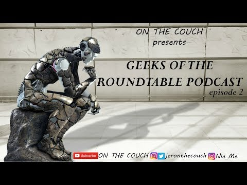 Geeks of the Roundtable Podcast ep2
