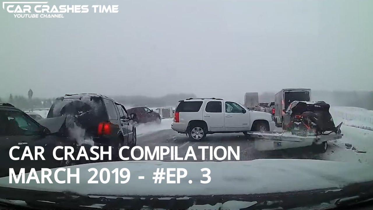 Car Crash Compilation March 2019 Ep 3 Youtube