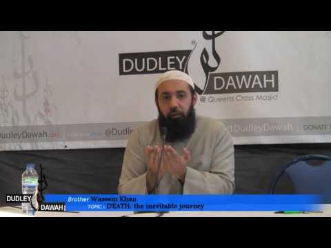 DEATH: The Inevitable Journey | Brother Waseem Khan