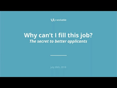 Why Can't I Fill This Job? The Secret To Better Applicants