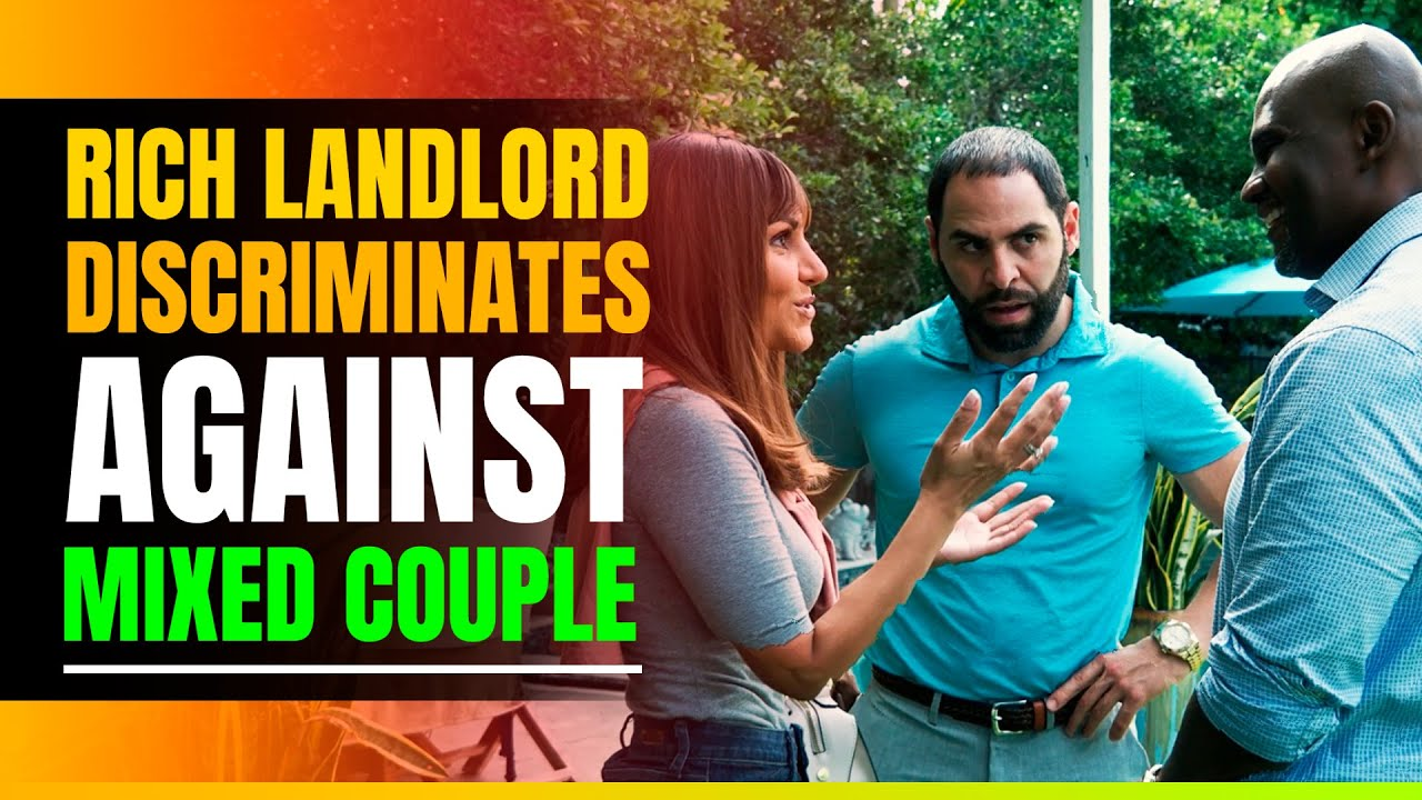 Landlord Discriminates against Interracial Couple. Gets shock of a life time