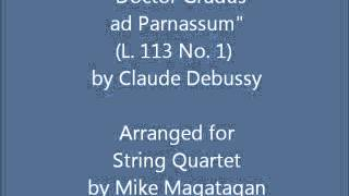 """Doctor Gradus ad Parnassum"" (L. 113 No. 1) for String Quartet"