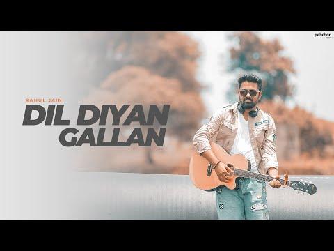 Dil Diyan Gallan | Rahul Jain - Unplugged Cover | Tiger Zinda Hai