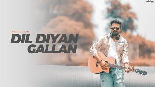 Dil Diyan Gallan   Rahul Jain - Unplugged Cover   Tiger Zinda Hai