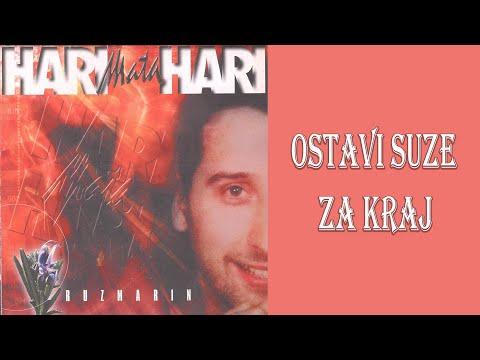 Hari Mata Hari - Ostavi suze za kraj - (Audio 2002)