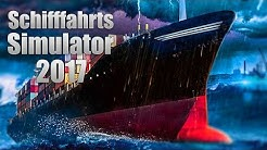 SCHIFFFAHRTS-SIMULATOR 2017: Ein großes Frachtschiff aufrüsten! I SHIPS 2017