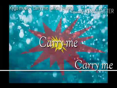 Kygo Music / Carry Me (song) Do Not Miss You A Hero Open The Video And Listen To Music Please?
