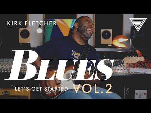 NEW - Kirk Fletcher's Blues: Let's Get Started Vol.2   JTC Guitar