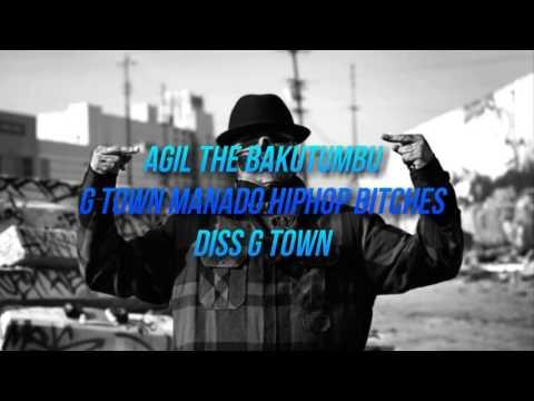 Agil The Bakutumbu - G town Manado Hiphop Bitches (Diss G town) #lagudisslama