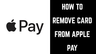 How To Remove Card From Apple Pay