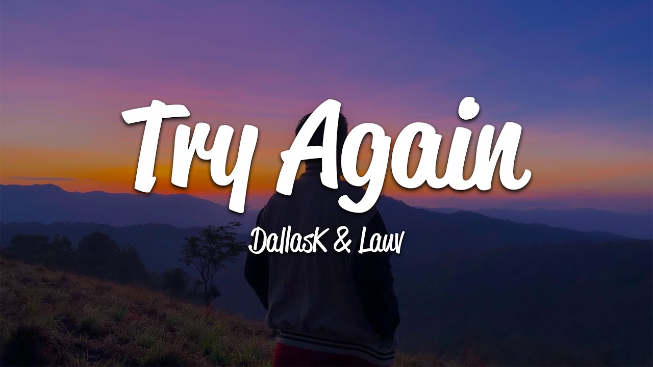 Download DallasK - Try Again (Lyrics) ft. Lauv