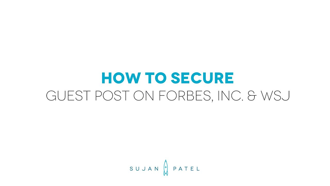 How to Secure Guest Posts on Large Publications (WSJ, Forbes & HuffPo)