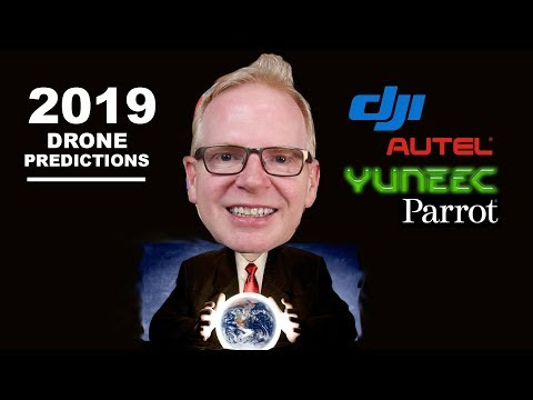 2019 Drone Predictions - DJI, Autel, Parrot, Yuneec, Others