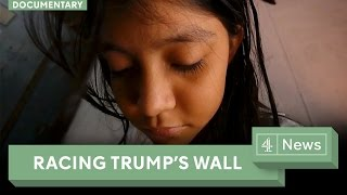 Donald Trump's Wall: And The Family Racing To Beat It  Channel 4 News Documentary