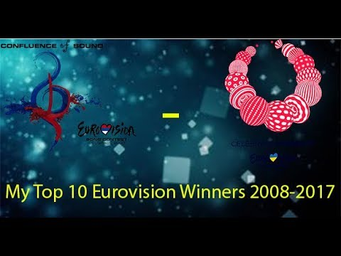 MY TOP 10 EUROVISION WINNERS 2008 2017