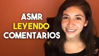 ASMR En Español - Leyendo Sus Comentarios 💛