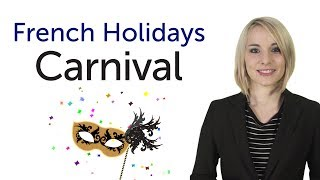 Learn French Holidays - Carnival - Mardi Gras