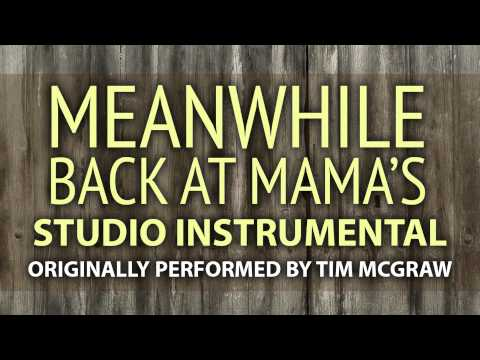 Meanwhile Back At Mama's (Cover Instrumental) [In the Style of Tim McGraw feat. Faith Hill]