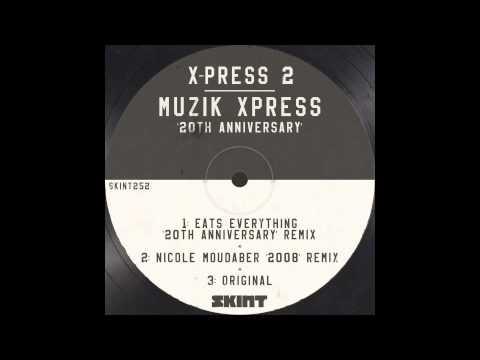 X-Press 2 - Muzik Xpress (Eats Everything Remix - Pete Tong RIP)