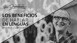 Los beneficios de hablar en lenguas - Andrés Corson - 8 Enero 2017